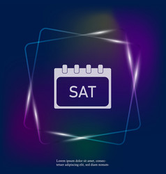 Calendar day week saturday neon light done vector
