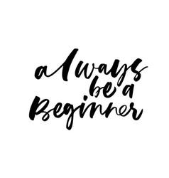 Always be beginner ink brush lettering vector