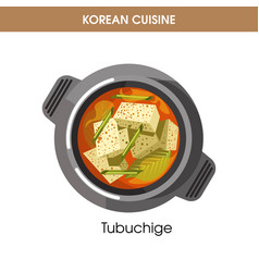 Korean cuisine tubuchige soup traditional dish vector