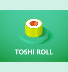 Toshi roll isometric icon isolated on color vector