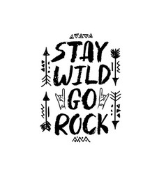 stay wild go rock lettering vector image vector image