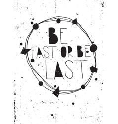 Vintage inspirational grunge poster with quote and vector image