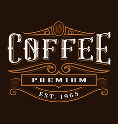 coffe vintage label vector image