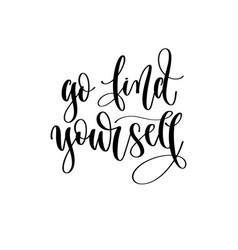 go find yourself - travel lettering inspiration vector image
