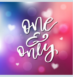one and only - calligraphy for invitation vector image