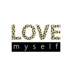 print for a t-shirt with slogan love myself vector image