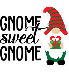 gnome sweet gnome christmas gnome in red hat vector image