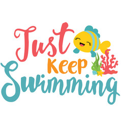 Just keep swimming phrase vector
