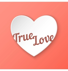 True Love of 3d paper heart eps 10 vector image