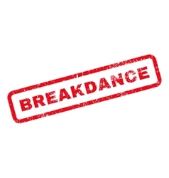 Breakdance Text Rubber Stamp vector image