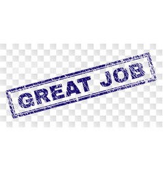 Scratched great job rectangle stamp vector