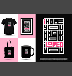 Typographic quote inspiration tshirt i hope you vector