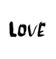 love ink hand drawn lettering modern dry brush vector image