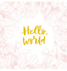 Hand drawing motivated phrase hello world vector