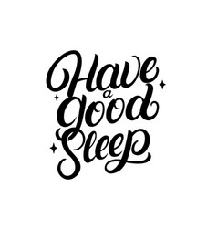 Have a good sleep hand written lettering vector