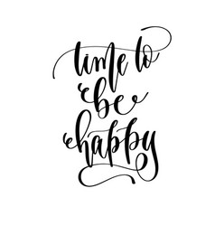 Time to be happy - travel lettering inspiration vector