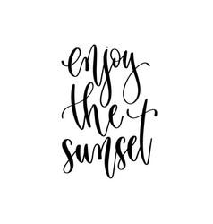 Enjoy sunset - travel lettering inspiration vector