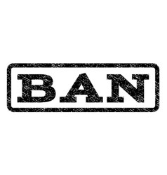 Ban watermark stamp vector