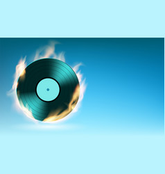 vinyl music disc on fire vector image