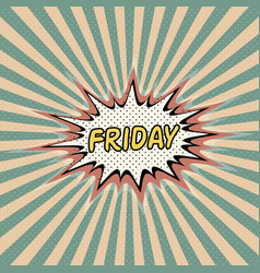 friday day week comic sound effect vector image