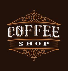 Coffee vintage lettering vector