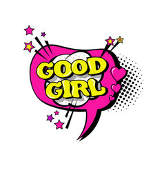 comic speech chat bubble pop art style good girl vector image