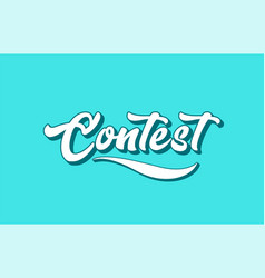 Contest hand written word text for typography vector