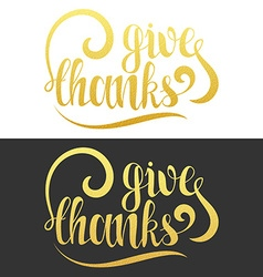 Give thanks phrase Calligraphy Gift handmade vector image