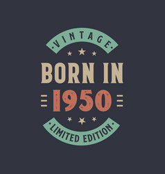 Vintage born in 1950 born in 1950 retro vintage vector