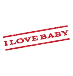 I Love Baby Watermark Stamp vector