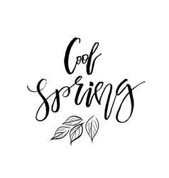 cool spring - hand drawn inspiration quote vector image