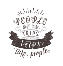 hand-lettering quote of travel motivation vector image