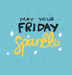 make your friday sparkle word lettering vector image