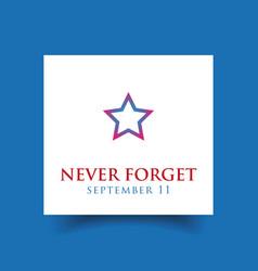 never forget - september eleven vector image