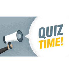 Hand holding megaphone speech sign text quiz time vector