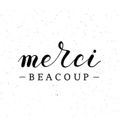 Hand sketched quote Merci beacoup thank you in vector image