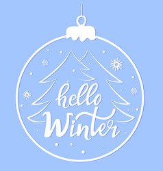 hello winter hand letteruing christmas ball vector image
