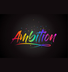 Ambition word text with handwritten rainbow vector