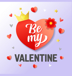 be my valentine lettering heart paper banner vector image