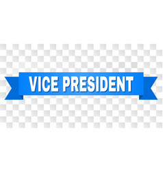Blue tape with vice president text vector