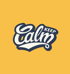Keep calm lettering vector
