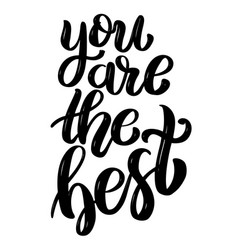 you are best hand drawn motivation lettering vector image
