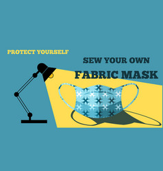 Protect yourself sew your own fabric mask to vector