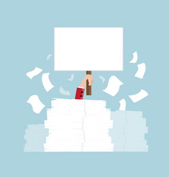 hand holding blank board under a lot of document vector image vector image