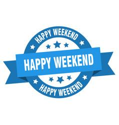happy weekend ribbon happy weekend round blue vector image