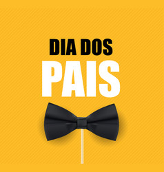 Holiday in brazil fathers day portuguese vector