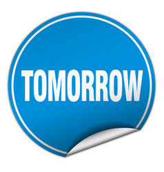 Tomorrow round blue sticker isolated on white vector