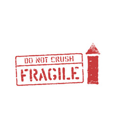 Fragile stamp imprint do not crush grungy box vector