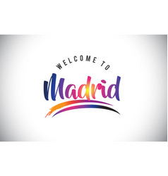 Madrid welcome to message in purple vibrant vector