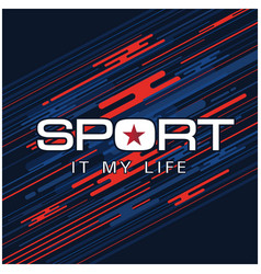 sport it my life text colorful background i vector image